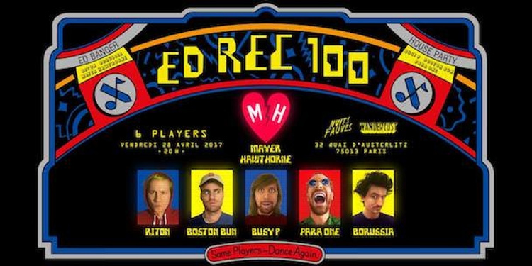 Ed Rec 100 release party, avec Busy P, Para One, Riton...