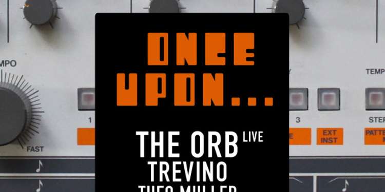 Once Upon : The Orb (Live), Trevino