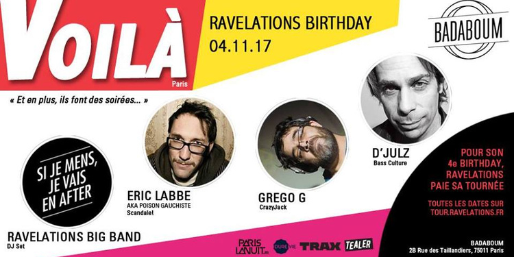 Ravelations 4e birthday : D'julz, Grego G, Eric Labbé, RBB