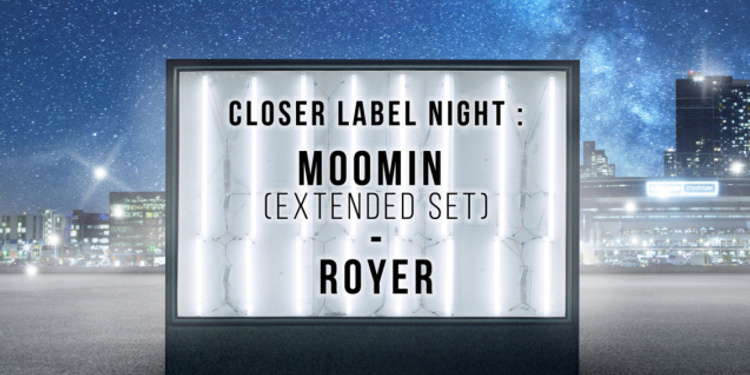 Open Minded présente Moomin & Royer : Closer label night