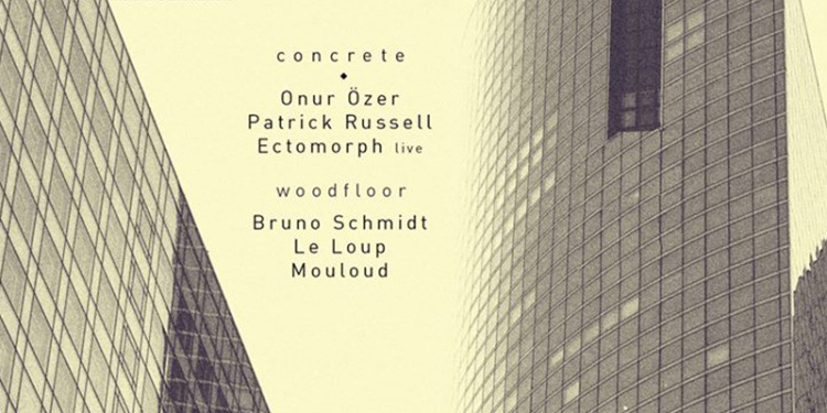 Concrete: Onur Özer, Ectomorph (Erika & BMG), Patrick Russell