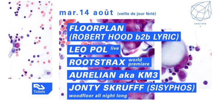 Concrete: Floorplan, Leo Pol Live, Rootstrax, Aurelian aka KM3, Jonty Skrufff