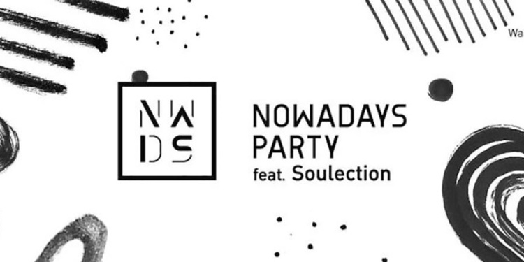 NOWADAYS PARTY ft. SOULECTION