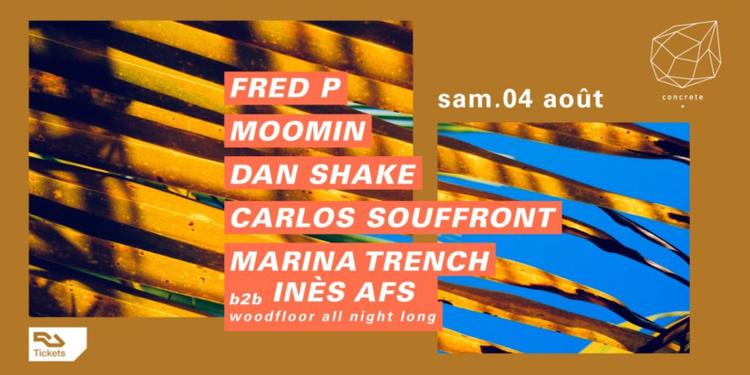 Concrete: Fred P, Moomin, Dan Shake, Carlos Souffront, Marina Trench b2b Inès Afs