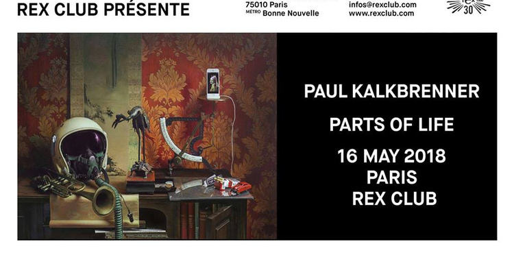 Rex Club Présente Paul Kalkbrenner Parts Of Life Tour