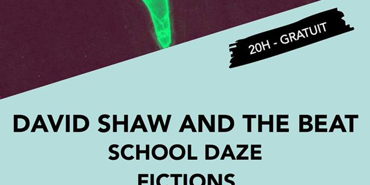 David Shaw and The Beat • School Daze • Fictions / Supersonic