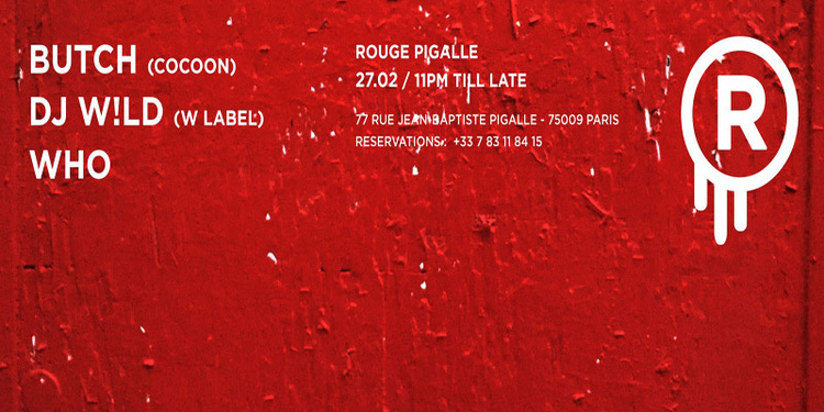 LE ROUGE // BUTCH x DJ WILD x WHO
