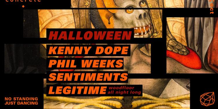 Concrete Halloween: Kenny Dope, Phil Weeks, Sentiments, Legitime