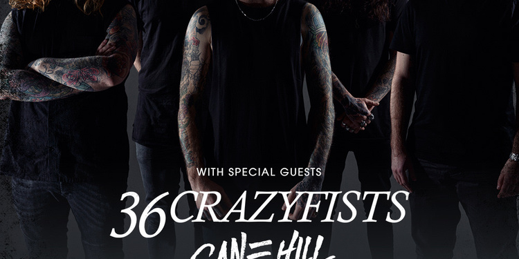 Bury Tomorrow + 36 Crazyfists + Cane Hill
