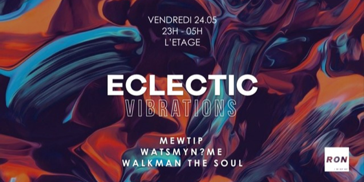 Eclectic Vibrations - Mewtip / Watsmyn?me / Walkman