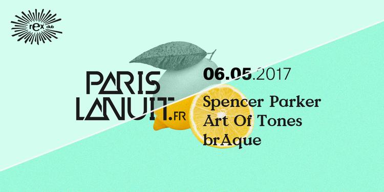 Paris la Nuit Invite Spencer Parker, Art of Tones, BrAque