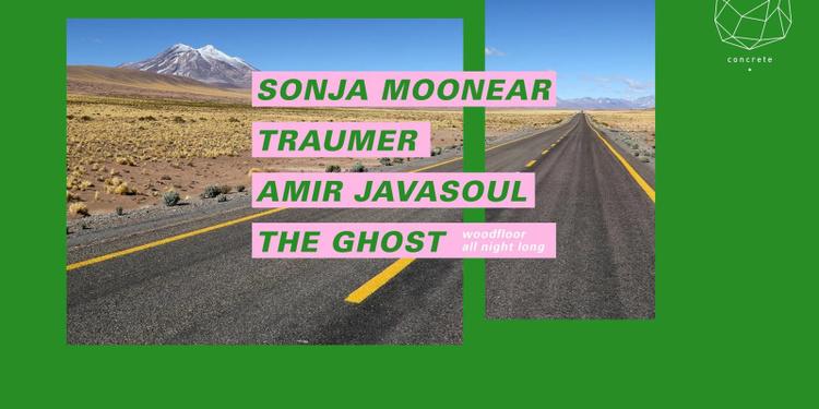 Concrete: Sonja Moonear, Traumer, Amir Javasoul, The Ghost