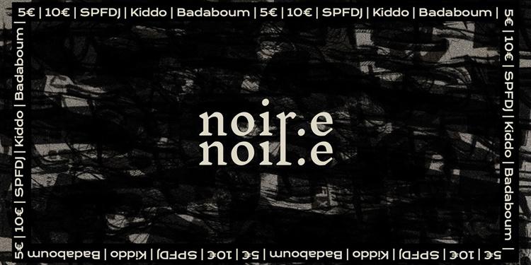 NOIR.E : Opening • SPFDJ • KIDDO