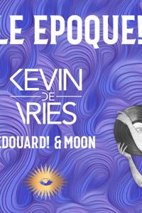 Faust: Belle Epoque! w/ Kevin De Vries, Edouard! & Moon - Le Faust - vendredi 08 novembre