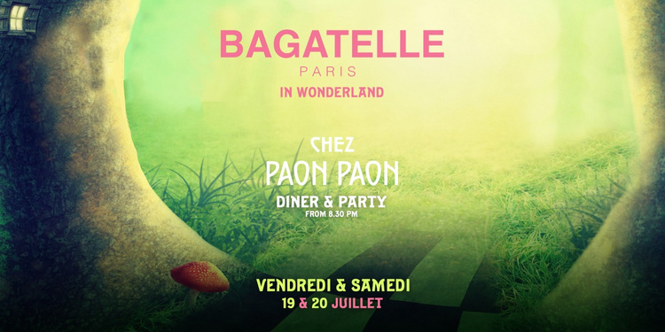 Bagatelle In Wonderland - 19 & 20 Juillet