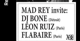 Mad Rey - Never Personal: DJ Bone House & Disco Djset, Leon Ruiz, Flabaire