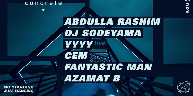 Concrete: Abdulla Rashim // Dj Sodeyama // YYYY // CEM // Fantastic man