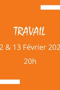 Travail - L'Annexe - du vendredi 12 février 2021 au samedi 13 février 2021