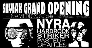 Skylax Grand Opening w/ Nyra, Hardrock Striker, Pasteur Charles