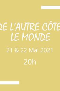 De l'autre côté, le monde - L'Annexe - du vendredi 21 mai 2021 au dimanche 22 mai 2022