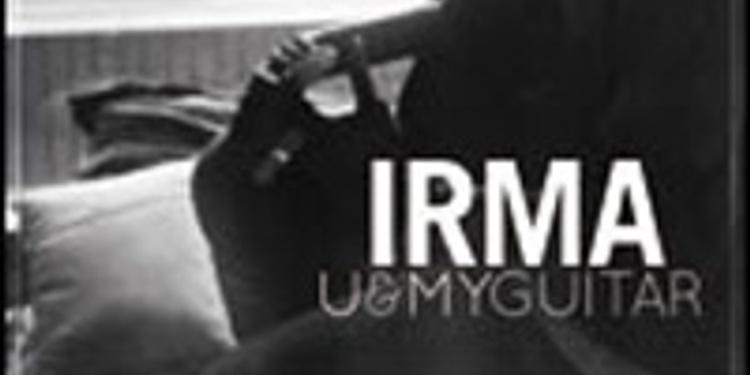 Irma, u & my guitar