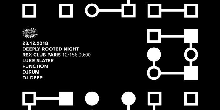 Deeply Rooted Night: Luke Slater, Function, DjRUM, DJ Deep