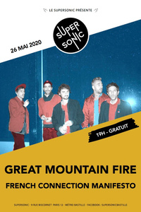 Great Mountain Fire • French Connection Manifesto / Supersonic - Le Supersonic - mardi 26 mai