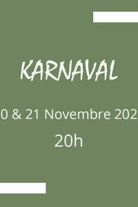 Karnaval - L'Annexe - du vendredi 20 novembre au samedi 21 novembre