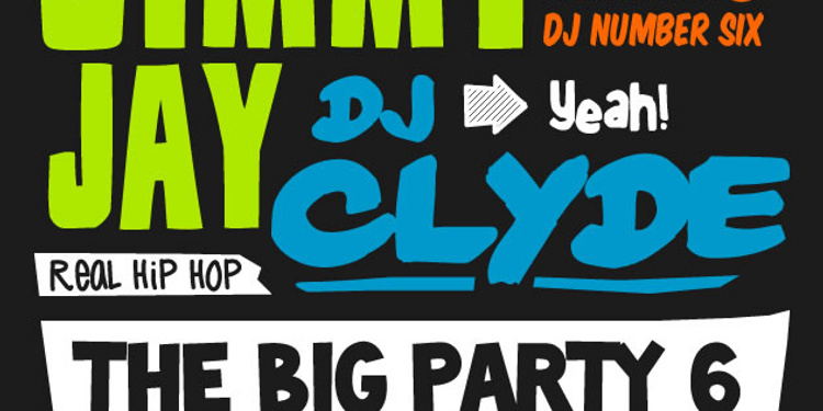 The BIG Party #6 avec Jimmy Jay, DJ Clyde, Logilo
