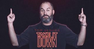 "TOM SEGURA ""Take it down tour"""