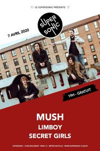 Mush • Limboy • Secret Girls / Supersonic (Free entry) - Le Supersonic - mardi 07 avril