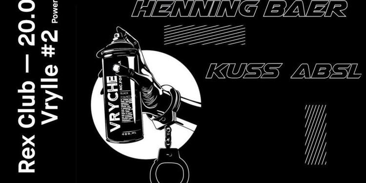 Vrylle: Henning Baer, Kuss, ABSL