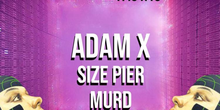 Edyfis: Adam X, Size Pier, Murd