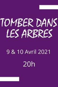 Tomber dans les arbres - L'Annexe - du vendredi 9 avril 2021 au samedi 10 avril 2021