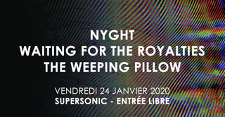Nyght • Waiting For The Royalties • The Weeping Pillow
