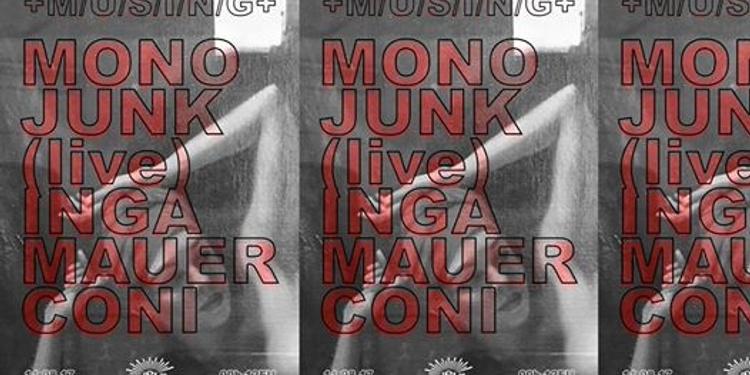 Musing: Mono Junk live, Inga Mauer, Coni