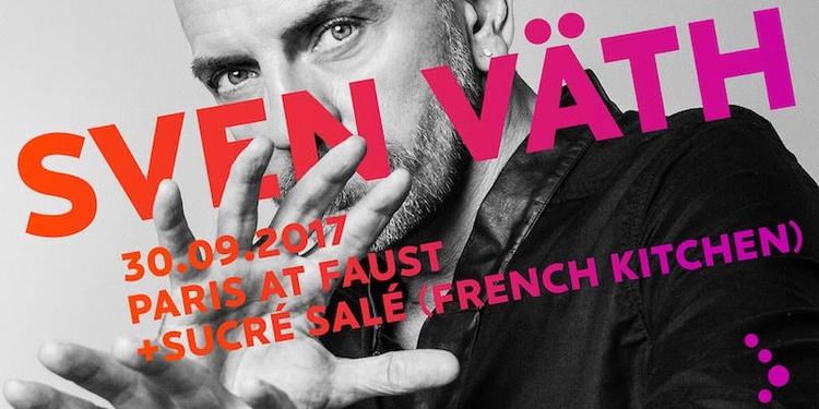 French Kitchen present Sven Väth + Sucré Salé at Faust (Paris)