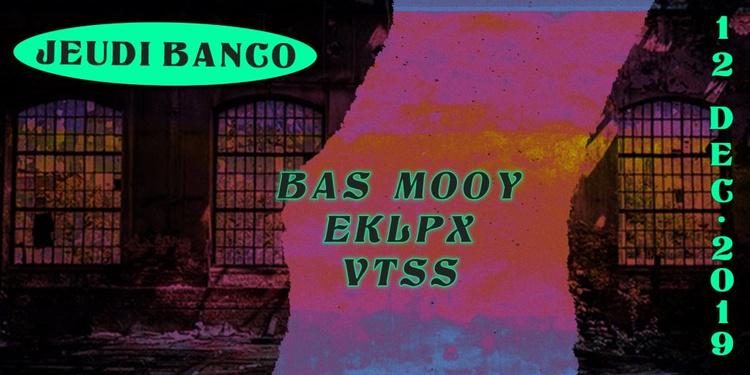 Jeudi Banco: VTSS, Bas Mooy, Eklpx