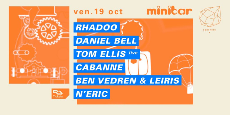 Concrete X Minibar: Rhadoo, Daniel Bell, Tom Ellis Live, Cabanne