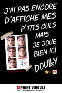 DOULLY - Le Point Virgule - du jeudi 9 septembre au samedi 30 octobre