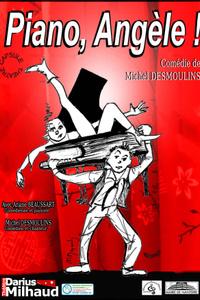 Piano, Angèle ! - Théâtre Darius Milhaud - du vendredi 10 septembre au vendredi 12 novembre