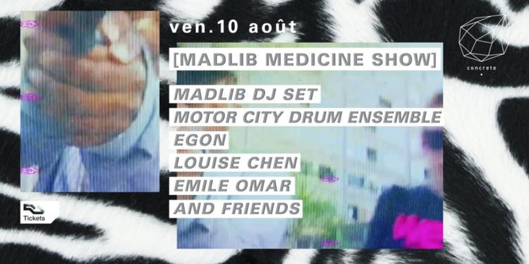 Concrete Pres. Madlib Medicine Show: Madlib dj set, Motor City Drum Ensemble