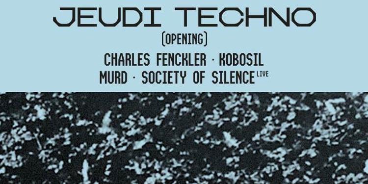 Opening : Kobosil • Charles Fenckler • Society of Silence (live)