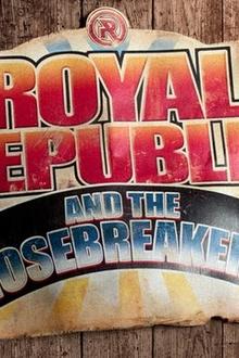 Royal Republic & the nosebreakers