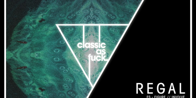 Classic As Fuck w/ REGAL // GARETH WILD // MAÏKEL