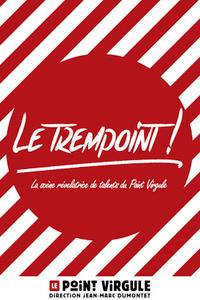 Le Trempoint - Le Point Virgule - du samedi 11 septembre au jeudi 30 septembre