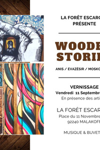 EXPOSITION WOODEN STORIES - LA FORÊT ESCARGOT - du vendredi 11 décembre 2020 au lundi 24 octobre 2022
