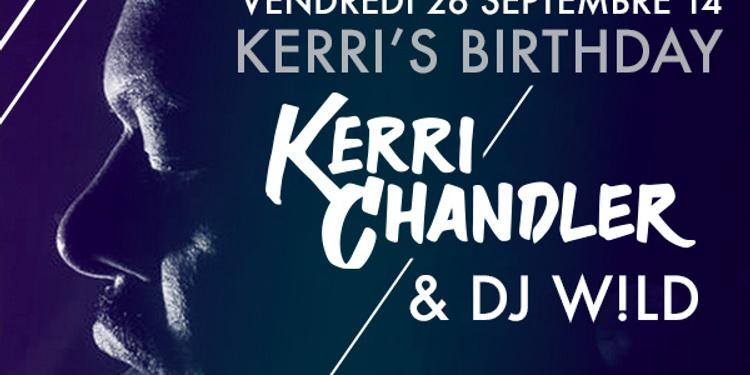 Kerri's Birthday : Kerri Chandler & DJ WILD