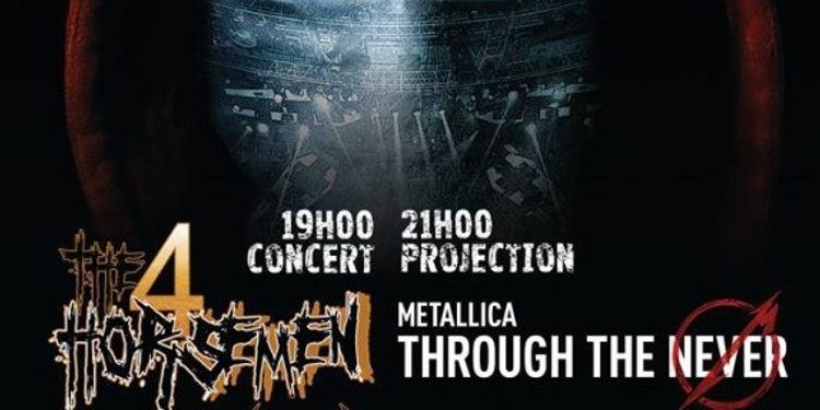 Projection du Concert Metallica Through The Never + concert de The Four Horse Men