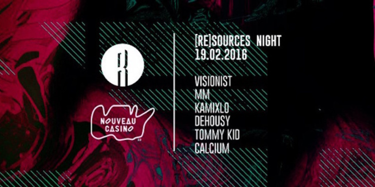 [RE]SOURCES NIGHT w/ Visionist, MM , Kamixlo & Dehousy